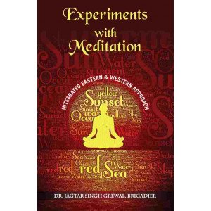 Experiments With Meditation: An Integrated Western And Eastern Approach