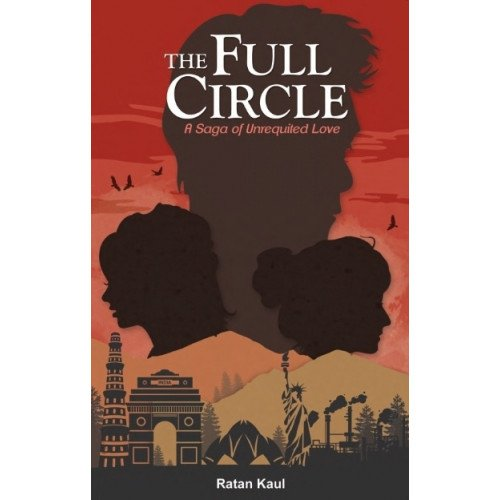 THE FULL CIRCLE : A SAGA OF UNREQUITED LOVE
