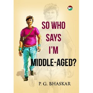 So Who Says I'm Middle -Aged? (...and other random musings)