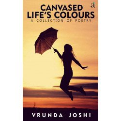 Canvased Life's Colours - A Collection Of Poetry