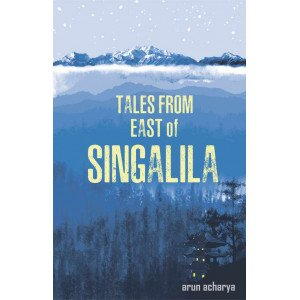 Tales From East Of Singalila