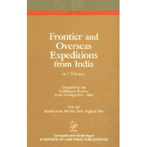 Baluchistan and the First Afghan War Frontiers Vol. 3