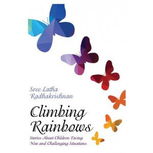 Climbing Rainbows - Stories About Children Facing New and Challenging Situations