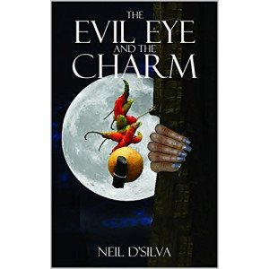 The Evil Eye and The Charm: Stories of the Indian Lemon-Chili Charm