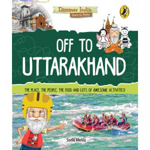 Discover India: Off to Uttarakhand