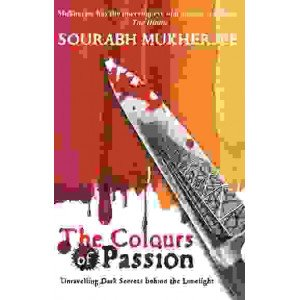 The Colours of Passion - Unravelling Dark Secrets behind the Limelight