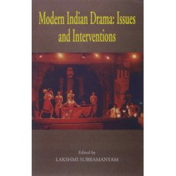 Modern Indian Drama: issues & intervention