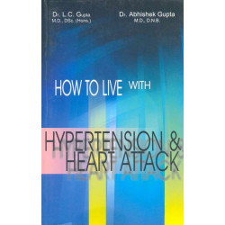 How to Live with Hypertension & Heart Attack
