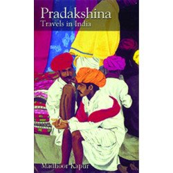 Pradakshina:Travels in India