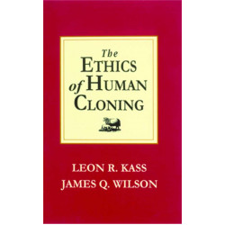 The Ethics of Himan Cloning
