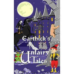 Carthick's Unfairy Tales: A retelling of seven tales from the days of the yore