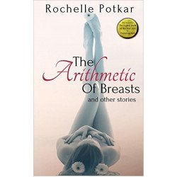 The Arithmetic Of Breasts And Other Stories