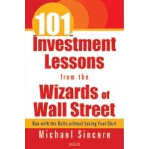 101 Investment Lessons from the Wizards of Wall Street