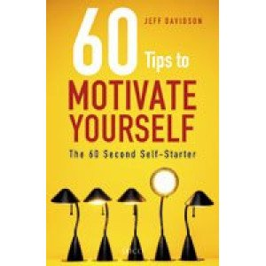 60 Tips to Motivate Yourself