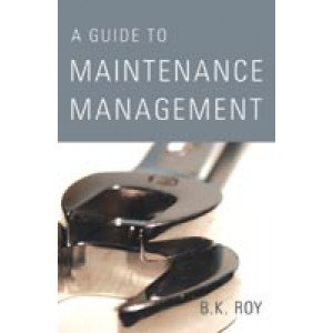 A Guide To Maintenance Management