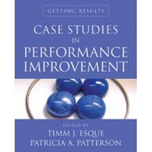 Case Studies In Performance Improvement: Getting Results