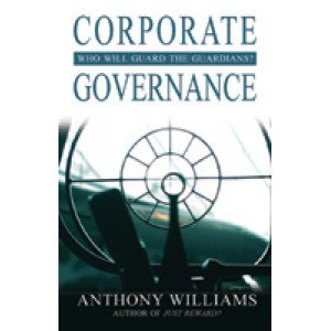 Corporate Governance: Who Will Guard the Guardians