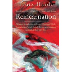 Reincarnation: True Cases of Children Who Have Lived Before