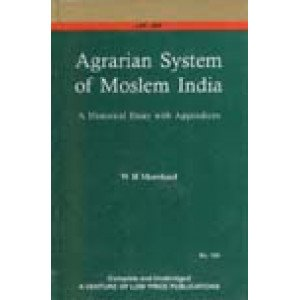 Agrarian System of Moslem India A Historical Essay with Appendices