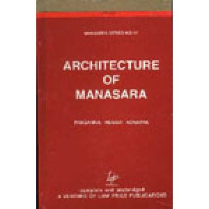 Architecture of Manasara Manasara Series: Vol. 4