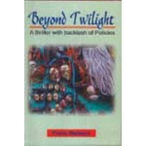 Beyond Twilight A Thriller with Backlash of Policies