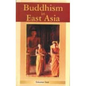 Buddhism in East Asia An outline of Buddhism in the history and culture of the peoples of East Asia