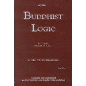 Buddhist Logic (in 2 Vols. Bound in 1)
