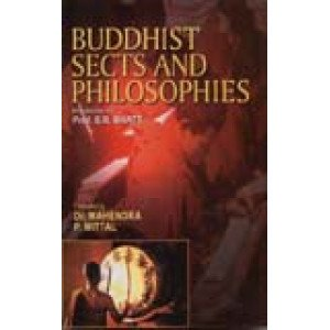Buddhist Sects and Philosophies Facets of Buddhist Thought and Culture: Vol. 3