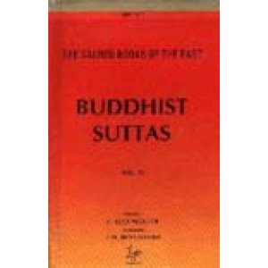 Buddhist Suttas The Sacred Books of the East: Vol. 11