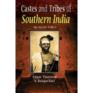 Castes and Tribes of Southern India (in 7 Vols.)