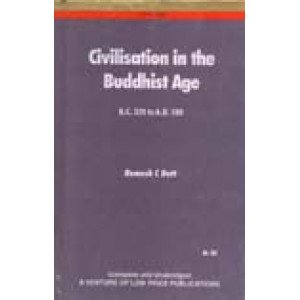 Civilisation in the Buddhist Age B.C. 320 to A.D. 500