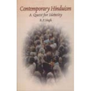 Contemporary Hinduism A Quest for Identity