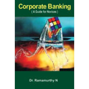 Corporate Banking A Guide for Novices