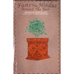 Fasts of the Hindus Around the Year Background stories, ways of performance & their importance