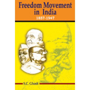 Freedom Movement in India 1857-1947
