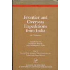 Frontier and Overseas Expeditions from India (in 7 Vols.)