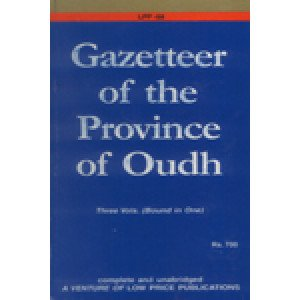 Gazetteer of the Province of Oudh (in 3 Vols. Bound in 1)