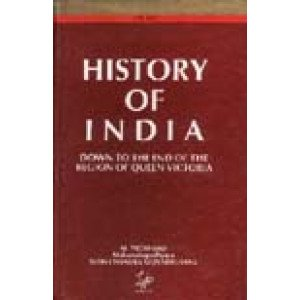 History of India Down to the End of the Reign of Queen Victoria