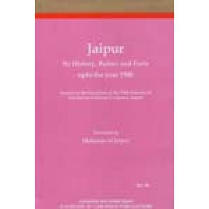 Jaipur (Recomposed) Its History, Rulers and Facts upto the year 1948