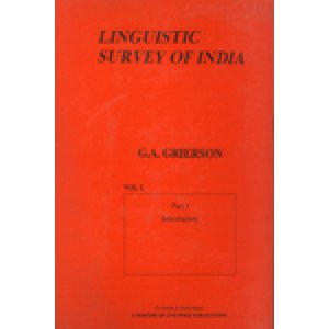 Linguistic Survey of India in 19 vols.in 11 pts.