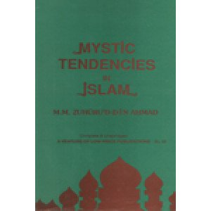 Mystic Tendencies In Islam In The Light of The Quran and Traditions