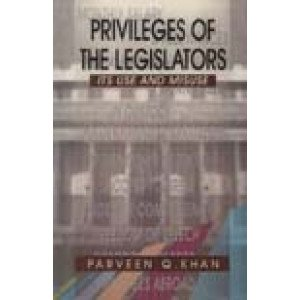 Privileges of the Legislators Its Use and Misuse