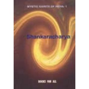 Shankaracharya Mystic Saints of India: Vol. 1