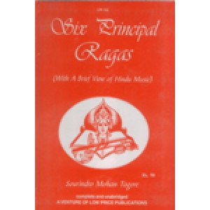 Six Principal Ragas (With a Brief View of Hindu Music)