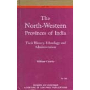 The North-Western Provinces of India Their History, Ethnology and Administration