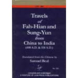 Travels of Fah-Hian and Sung-Yun from China to India (400 A.D. & 518 A.D.)