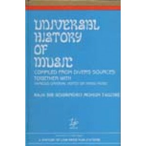 Universal History of Music Compiled from Divers Sources Together with Various Original Notes on Hindu Music