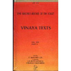 Vinaya Texts (in 3 Vols.) The Sacred Books of the East: Vols. 13, 17, 20
