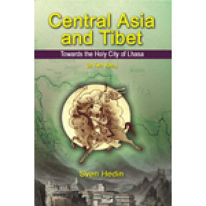 Central Asia and Tibet in 2 vols. Towards the Holy city of Lhasa