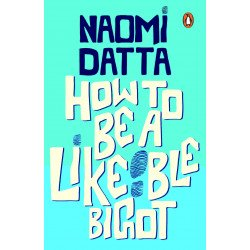 How to Be a Likeable Bigot  - Paperback